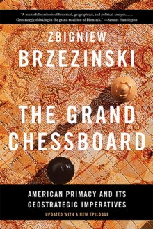 Image for The Grand Chessboard : American Primacy and Its Geostrategic Imperatives
