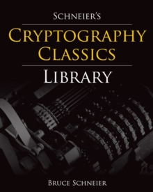 Image for Schneier's Cryptography Classics Library : Applied Cryptography, Secrets and Lies, and Practical Cryptography