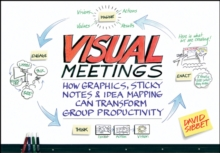 Image for Visual meetings  : how graphics, sticky notes and idea mapping can transform group productivity