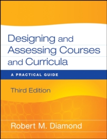 Image for Designing and assessing courses and curricula: a practical guide