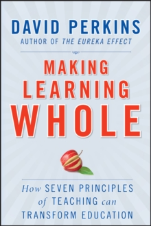 Image for Making Learning Whole: How Seven Principles of Teaching Can Transform Education