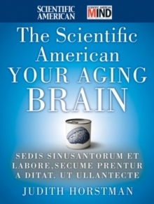 Image for The Scientific American healthy aging brain  : the neuroscience of making the most of your mature mind