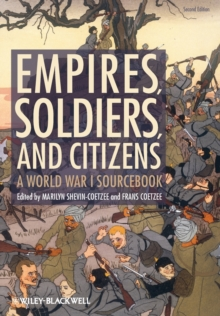 Image for Empires, soldiers, and citizens  : a World War I sourcebook