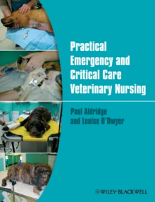 Practical emergency and critical care veterinary nursing - Aldridge, Paul