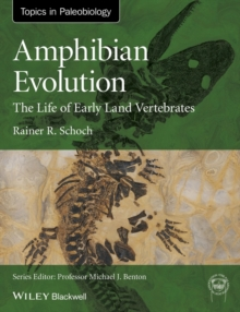 Image for Amphibian evolution  : the life of early land vertebrates