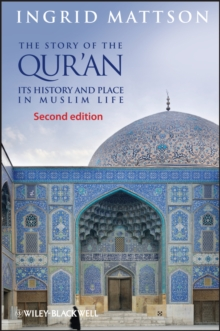 Image for The story of the Qur'an  : its history and place in Muslim life