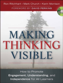 Image for Making thinking visible  : how to promote engagement, understanding, and independence for all learners