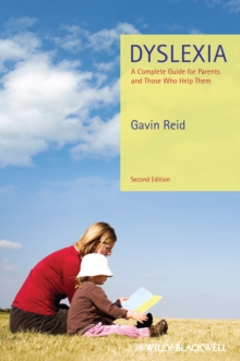 Dyslexia  : a complete guide for parents and those who help them - Reid, Gavin
