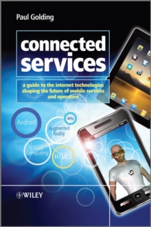 Image for Connected services  : a guide to the Internet technologies shaping the future of mobile services and operators