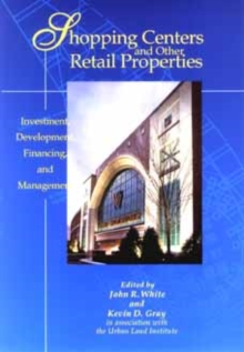 Image for Shopping Centers and Other Retail Properties : Investment, Development, Financing, and Management