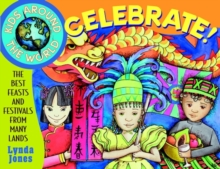 Image for Kids around the world celebrate!  : the best feasts and festivals from many lands