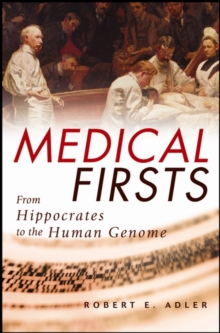 Image for Medical firsts  : from Hippocrates to the human genome