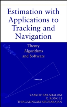 Image for Estimation, tracking and navigation  : theory, algorithms and software