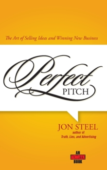 Image for Perfect pitch  : the art of selling ideas and winning new business