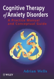 Image for Cognitive Therapy of Anxiety Disorders : A Practice Manual and Conceptual Guide