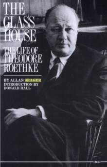 Image for The Glass House : The Life of Theodore Roethke