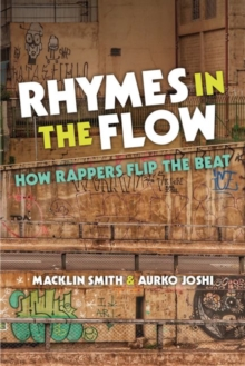 Image for Rhymes in the Flow : How Rappers Flip the Beat