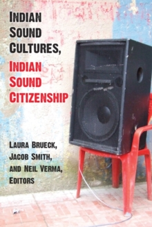 Image for Indian Sound Cultures, Indian Sound Citizenship