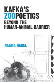 Image for Kafka's Zoopoetics : Beyond the Human-Animal Barrier