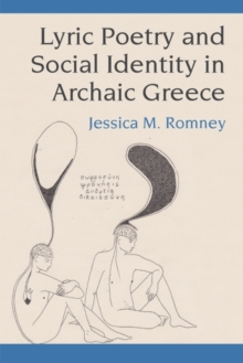 Image for Lyric Poetry and Social Identity in Archaic Greece