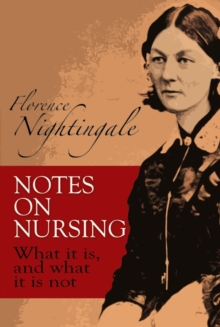 Image for Notes on Nursing : What It Is, and What It Is Not