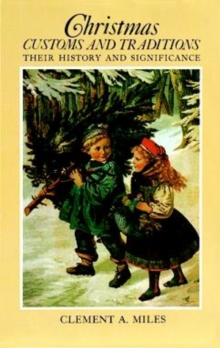 Image for Christmas Customs and Traditions : Their History and Significance