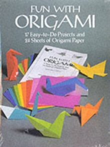 Image for Fun with Origami : 17 Easy-to-Do Projects and 24 Sheets of Origami Paper.