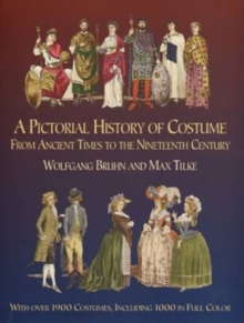 Image for A pictorial history of costume from ancient times to the nineteenth century  : with over 1900 illustrated costumes, including 1000 in full colour