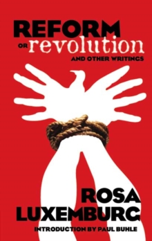 Image for Reform or Revolution and Other Writings