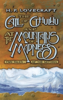 Image for The call of Cthulhu and At the mountains of madness  : two tales of the mythos