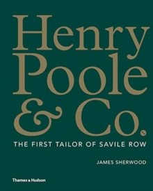 Image for Henry Poole & Co  : the first tailor of Savile Row