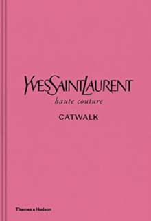 Image for Yves Saint Laurent haute couture catwalk  : the complete haute couture collections 1962-2002