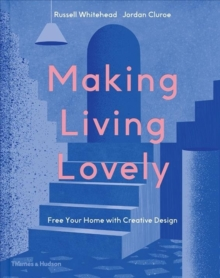 Image for Making living lovely  : free your home with creative design