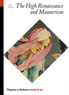 The High Renaissance and Mannerism  : Italy, the North and Spain, 1500-1600 - Murray, Linda
