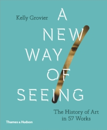 Image for A new way of seeing  : the history of art in 57 works