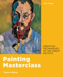 Image for Painting masterclass  : creative techniques of 100 great artists