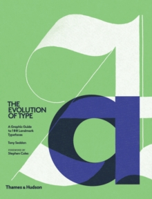 Image for The evolution of type  : a graphic guide to 100 landmark typefaces