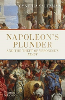 Image for Napoleon's plunder and the theft of Veronese's feast