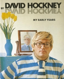Image for David Hockney by David Hockney  : my early years