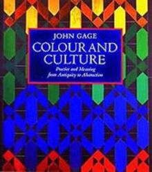 Colour and culture  : practice and meaning from antiquity to abstraction - Gage, John