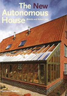 The new autonomous house  : design and planning for sustainability - Vale, Brenda and Robert