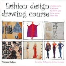 Fashion design drawing course  : principles, practice and techniques - Tatham, Caroline