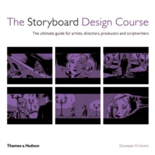 The storyboard design course  : the ultimate guide for artists, directors, producers and scriptwriters - Cristiano, Guiseppe