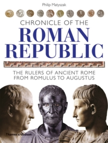 Image for Chronicle of the Roman Republic  : the rulers of ancient Rome from Romulus to Augustus