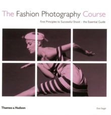 Image for The fashion photography course  : first principles to successful shoot