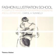 Fashion illustration school  : a complete handbook for aspiring designers and illustrators - Nunnelly, Carol A.