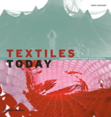 Textiles today  : a global survey of trends and traditions - Colchester, Chloe