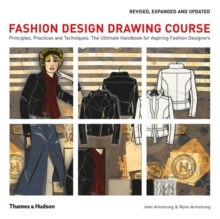 Fashion design drawing course  : principles, practices and techniques - Armstrong, Jemi