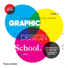 Graphic design school  : a foundation course for graphic designers working in print, moving image and digital media - Dabner, David