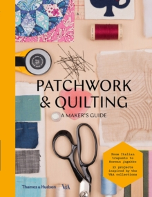 Patchworking & quilting  : a maker's guide - Crow, Eleanor